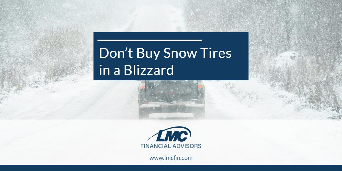 You don't buy snow tires in a blizzard Thumbnail