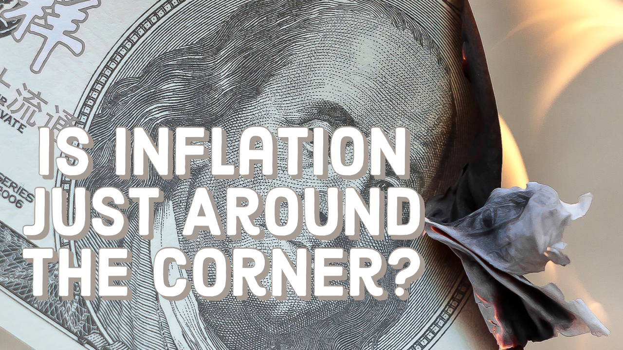Is Inflation Just Around the Corner? Thumbnail