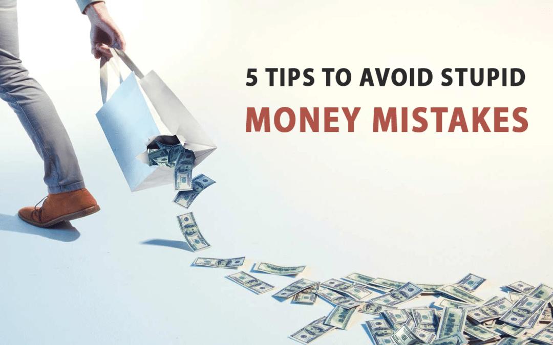 5 Tips to Avoid Stupid Money Mistakes Thumbnail