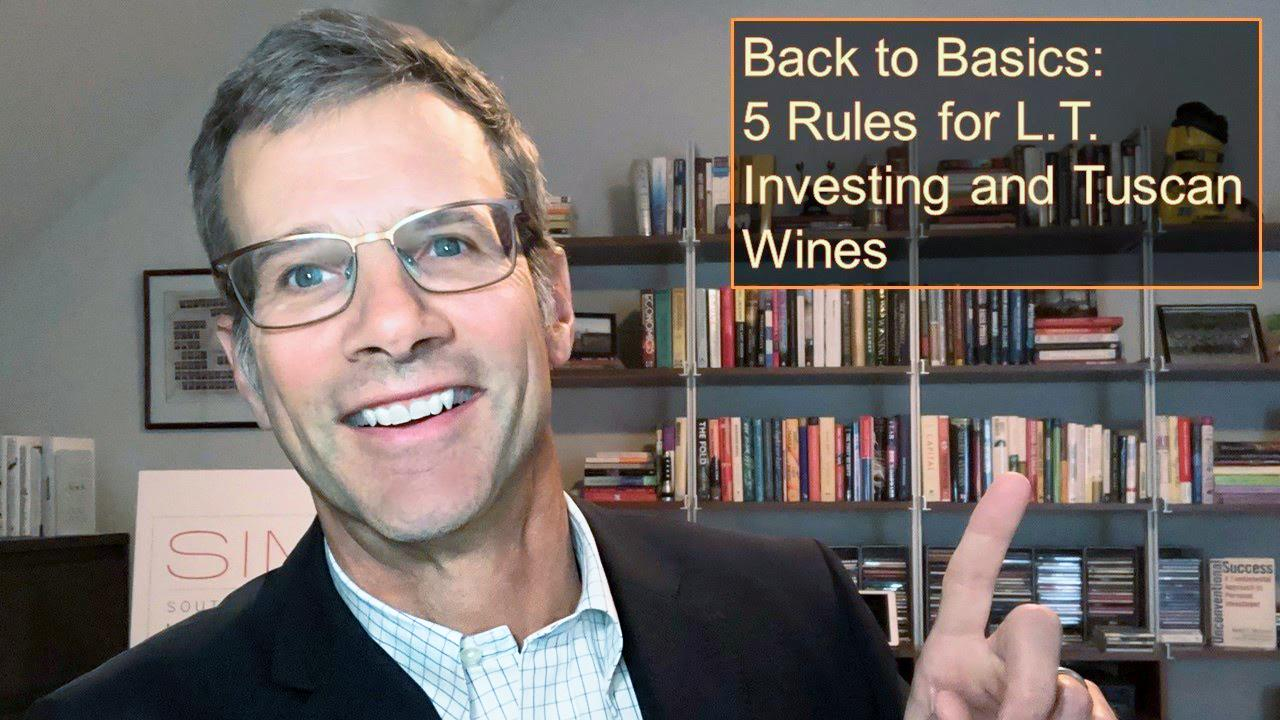 Back to Basics:  5 Rules for L.T. Investing and Tuscan Wines Thumbnail