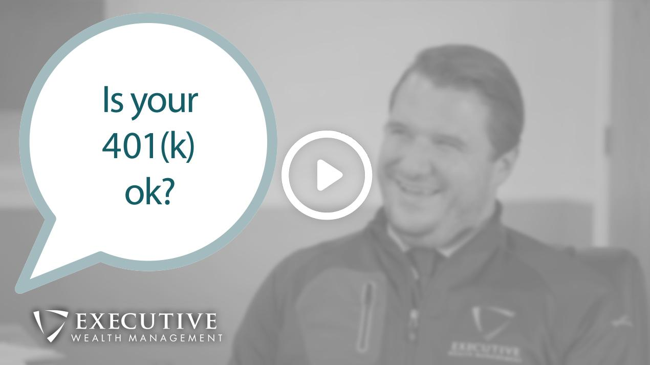 EWM Investment Minute: Is your 401(k) OK? Thumbnail
