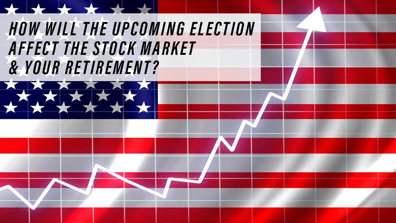 How Will The Upcoming Election Affect The Stock Market & Your Retirement? Thumbnail