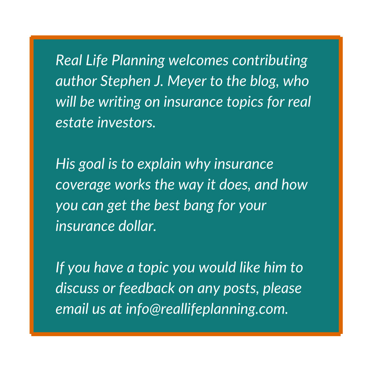 Welcome Stephen J. Meyer to the Real Life Planning Blog