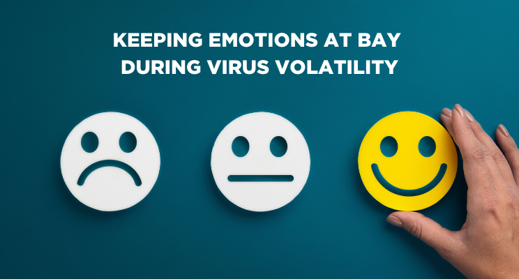 Keeping Emotions at Bay During Virus Volatility     Thumbnail