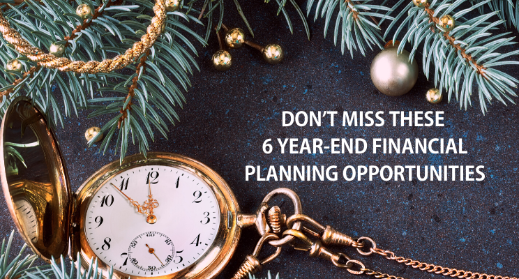 Don't Miss These 6 Year-End Financial Planning Opportunities! Thumbnail