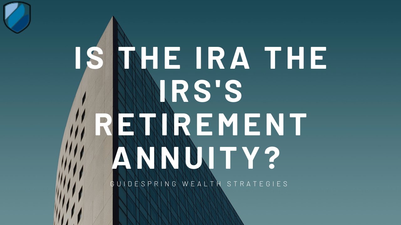 Is the IRA the IRS's Retirement Annuity  Thumbnail