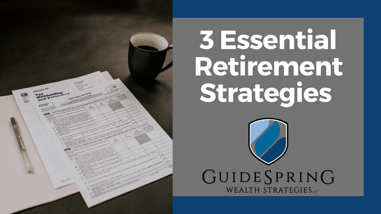 3 Essential Retirement Strategies  Thumbnail