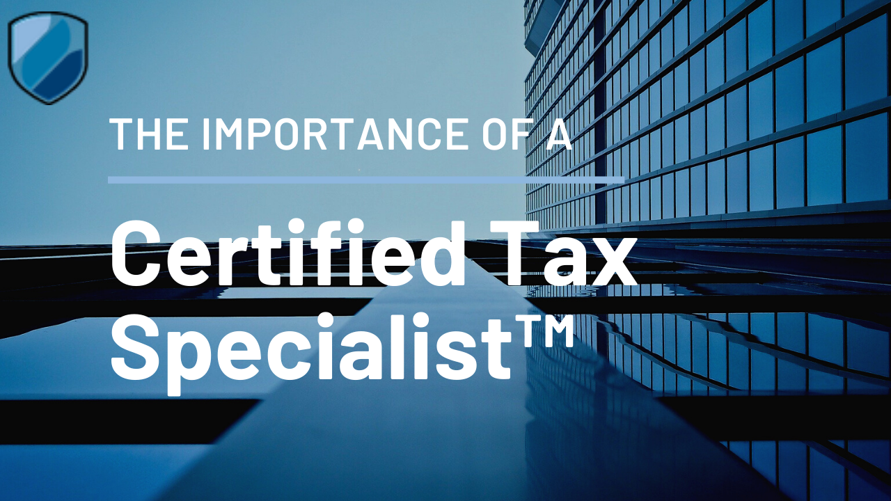 Importance of a Certified Tax Specialist™  Thumbnail