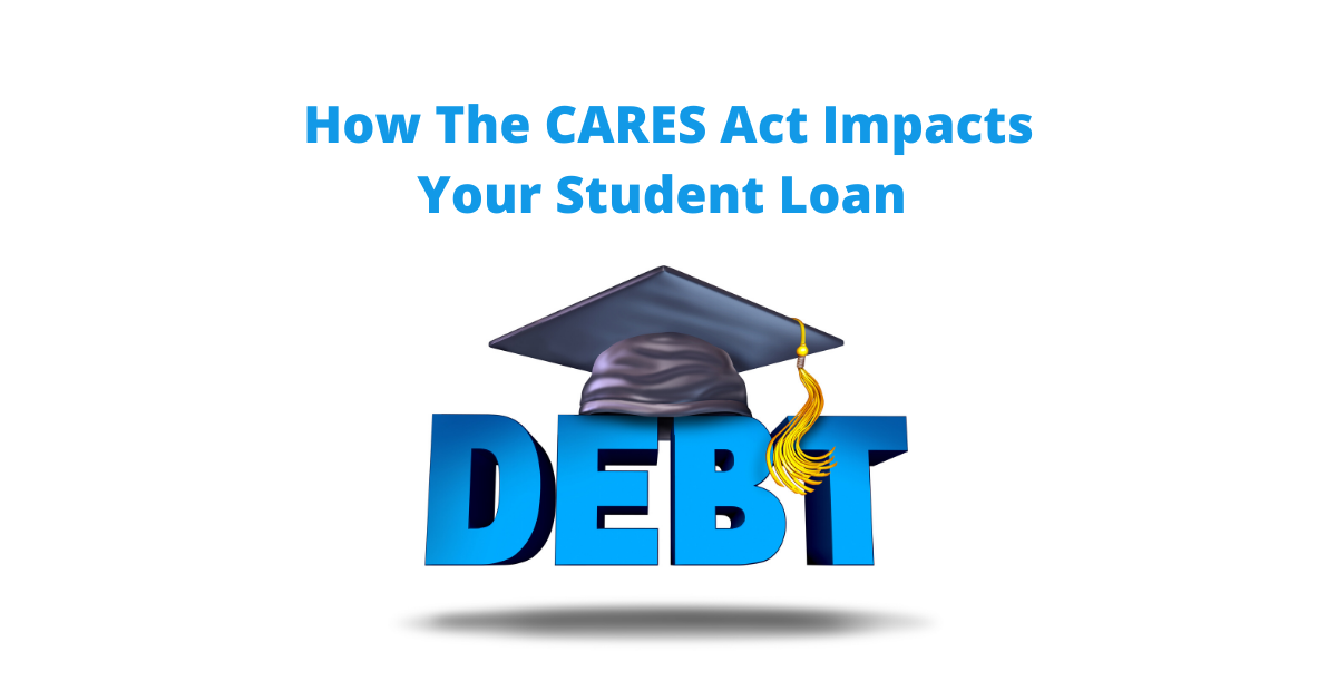 How the CARES Act Impacts Your Student Loans Thumbnail