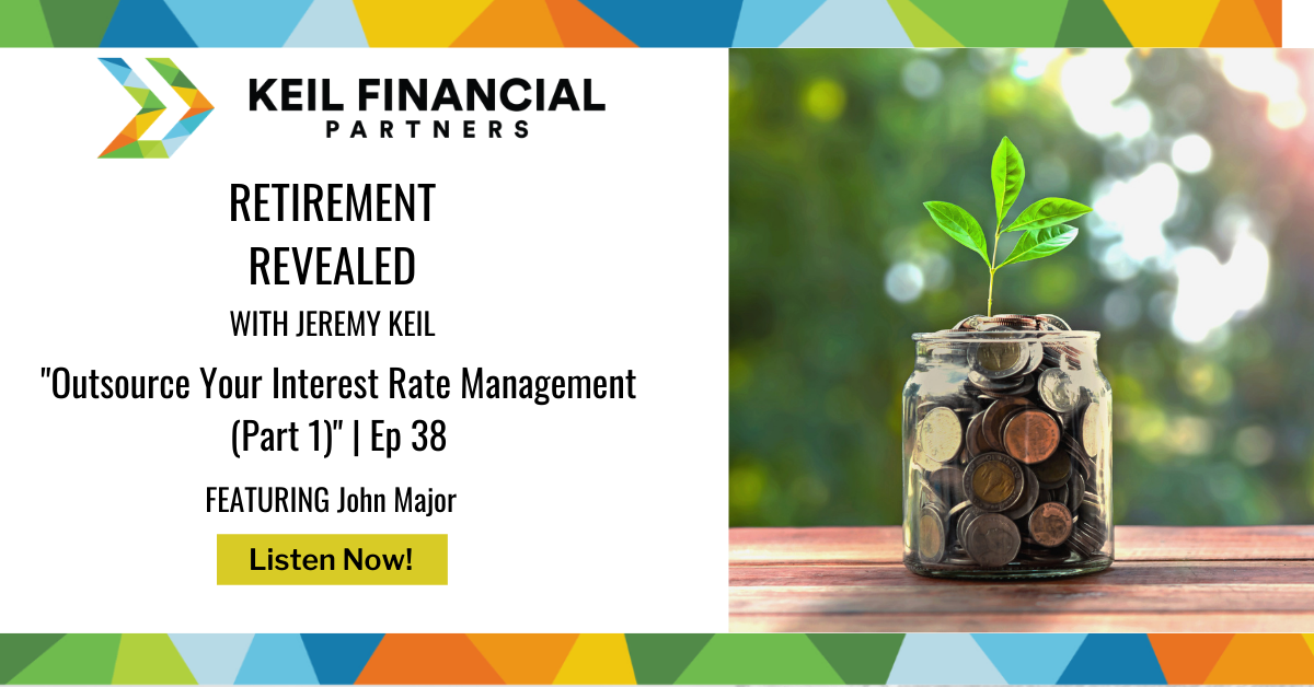 Outsource Your Interest Rate Management (Part 1) – with John Major | Podcast Thumbnail