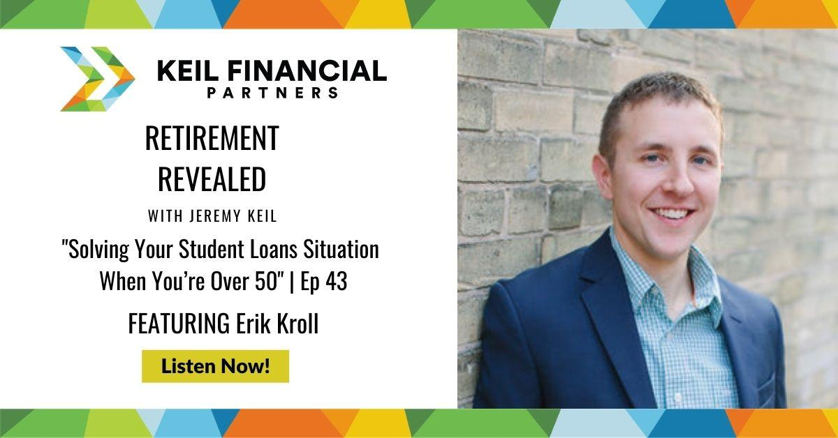 Solving Your Student Loans Situation When You're Over 50 With Erik Kroll | Podcast Thumbnail