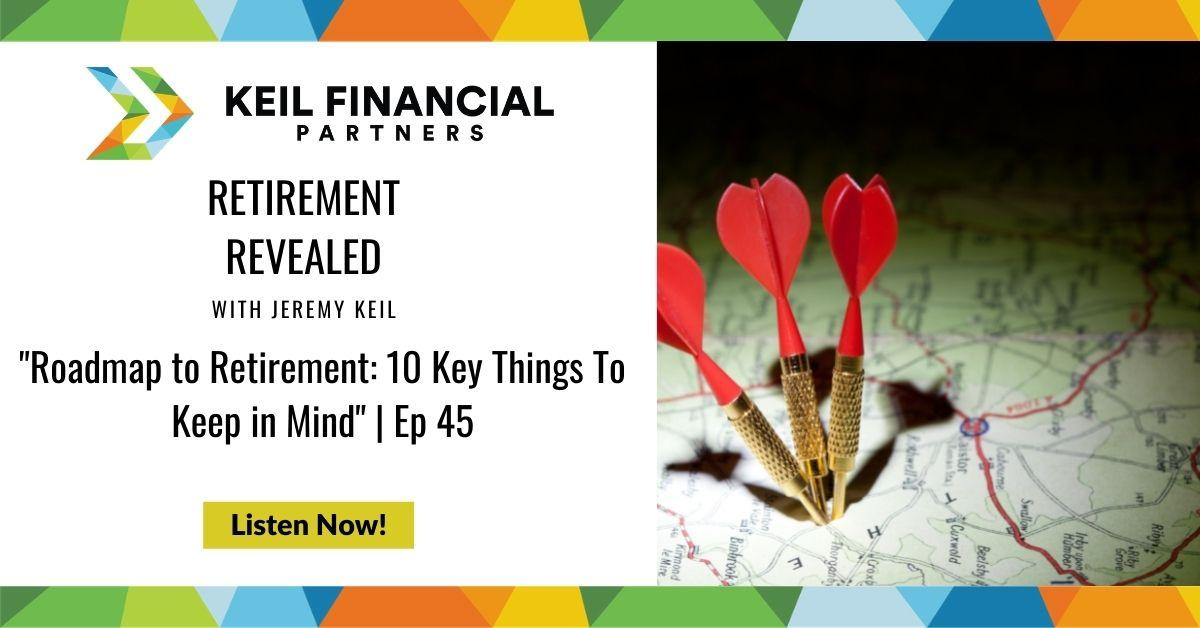 Roadmap to Retirement: 10 Key Things To Keep in Mind | Podcast Thumbnail
