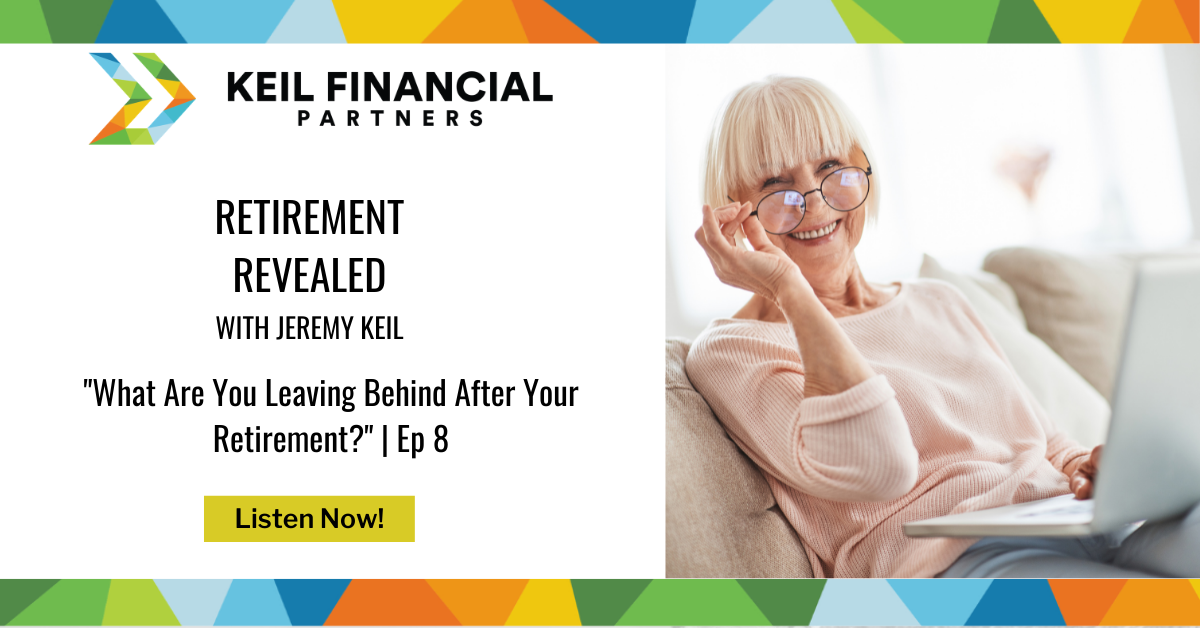 What Are You Leaving Behind After Your Retirement? | Podcast Thumbnail
