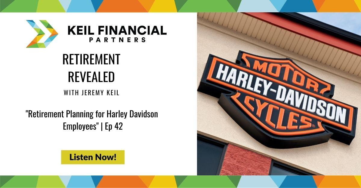Retirement Planning for Harley-Davidson Employees   Podcast Thumbnail
