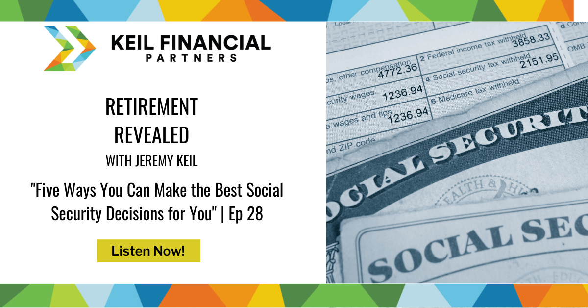 Five Ways You Can Make the Best Social Security Decisions for You | Podcast Thumbnail