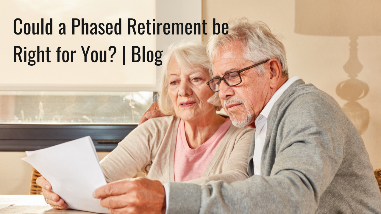 Could a Phased Retirement be Right for You? | Blog Thumbnail