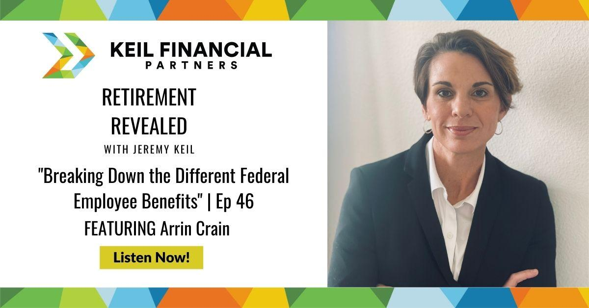 Breaking Down the Different Federal Employee Benefits With Arrin Crain | Podcast Thumbnail