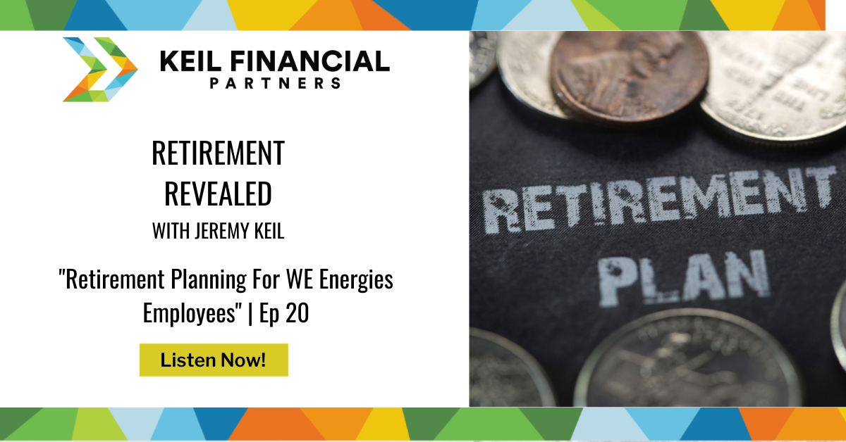 Retirement Planning For WE Energies Employees | Podcast Thumbnail