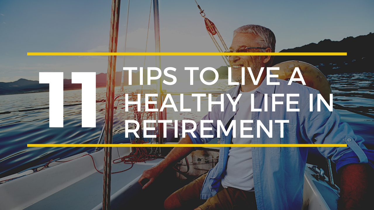 11 Tips To Live a Healthy Life in Retirement | Blog Thumbnail