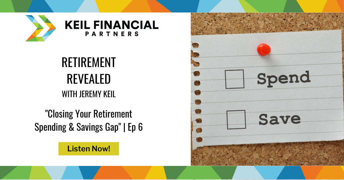 Closing Your Retirement Spending & Savings Gap | Podcast Thumbnail