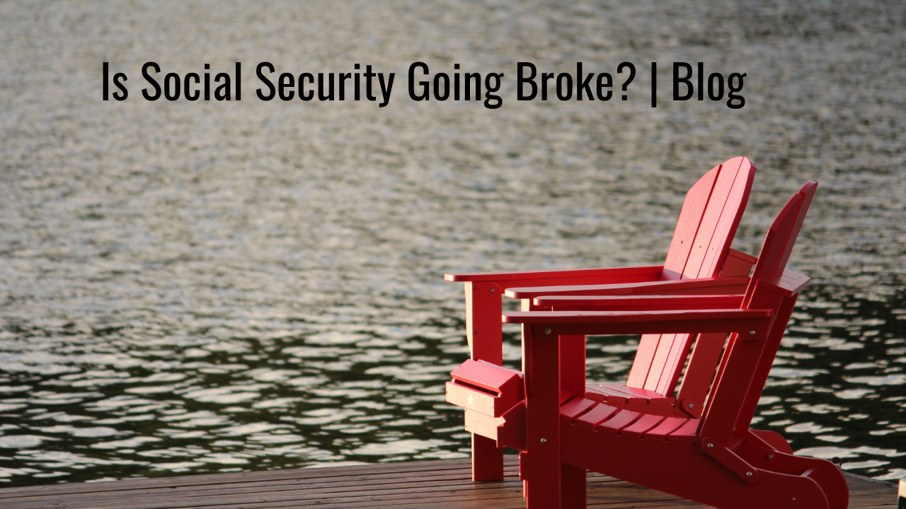 Is Social Security Going Broke? | Blog Thumbnail