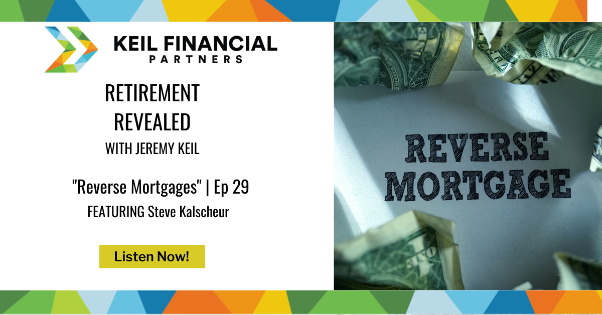 Reverse Mortgages – With Steve Kalscheur | Podcast Thumbnail