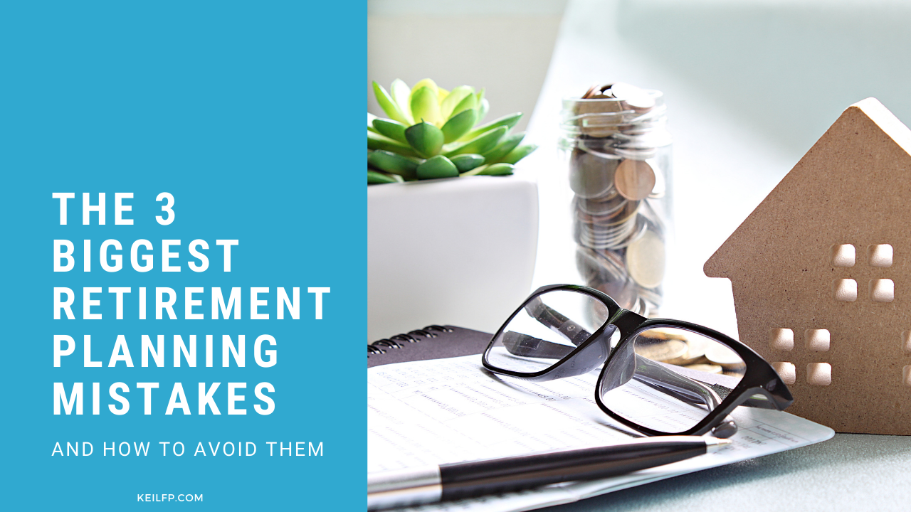 3 Biggest Retirement Planning Mistakes and How To Avoid Them | Blog Thumbnail