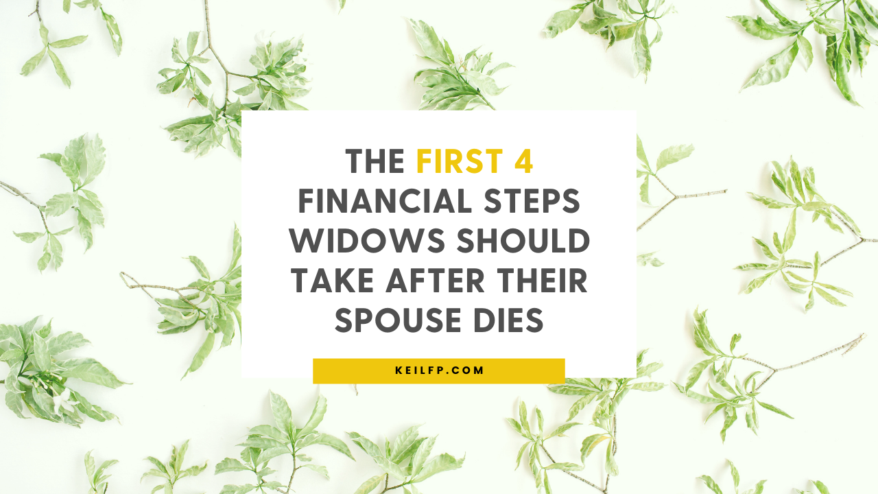 The First Four Financial Steps Widows Should Take After Their Spouse Dies Thumbnail