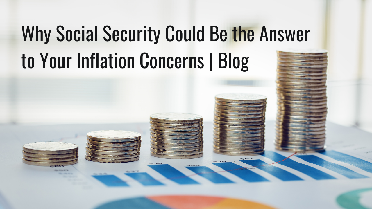 Why Social Security Could Be the Answer to Your Inflation Concerns | Blog Thumbnail