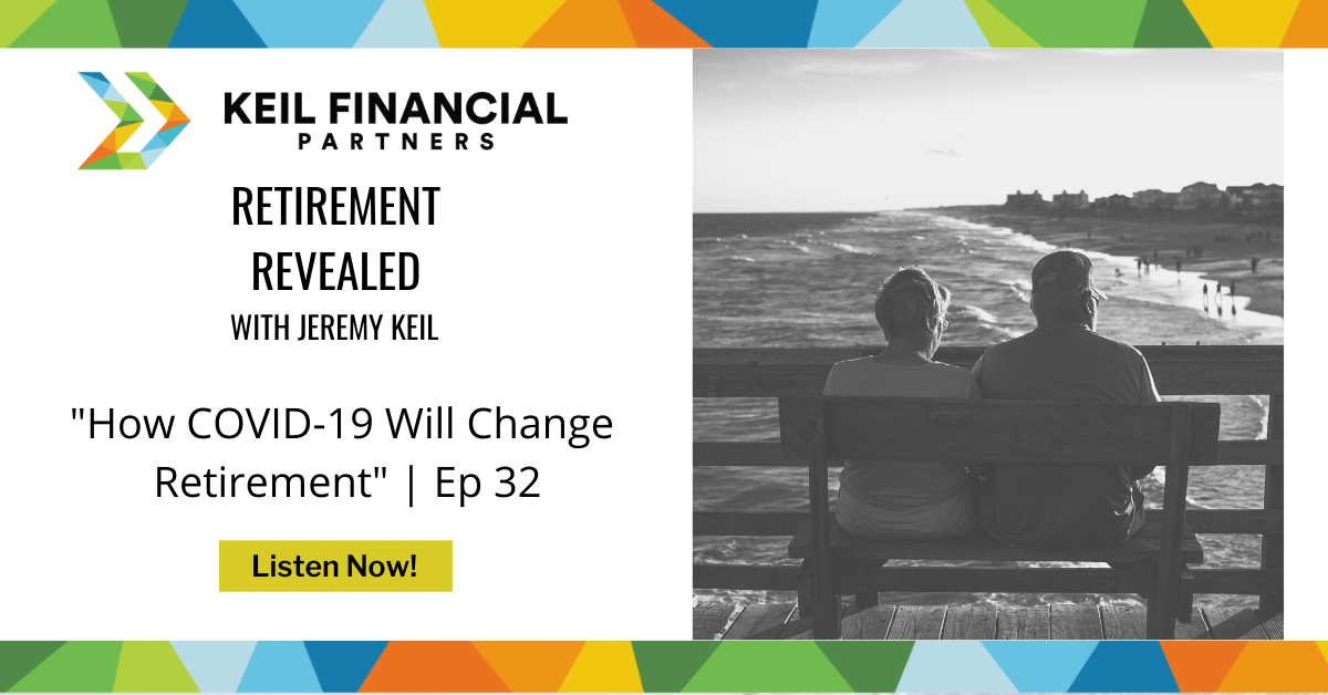 How COVID-19 Will Change Retirement | Podcast Thumbnail