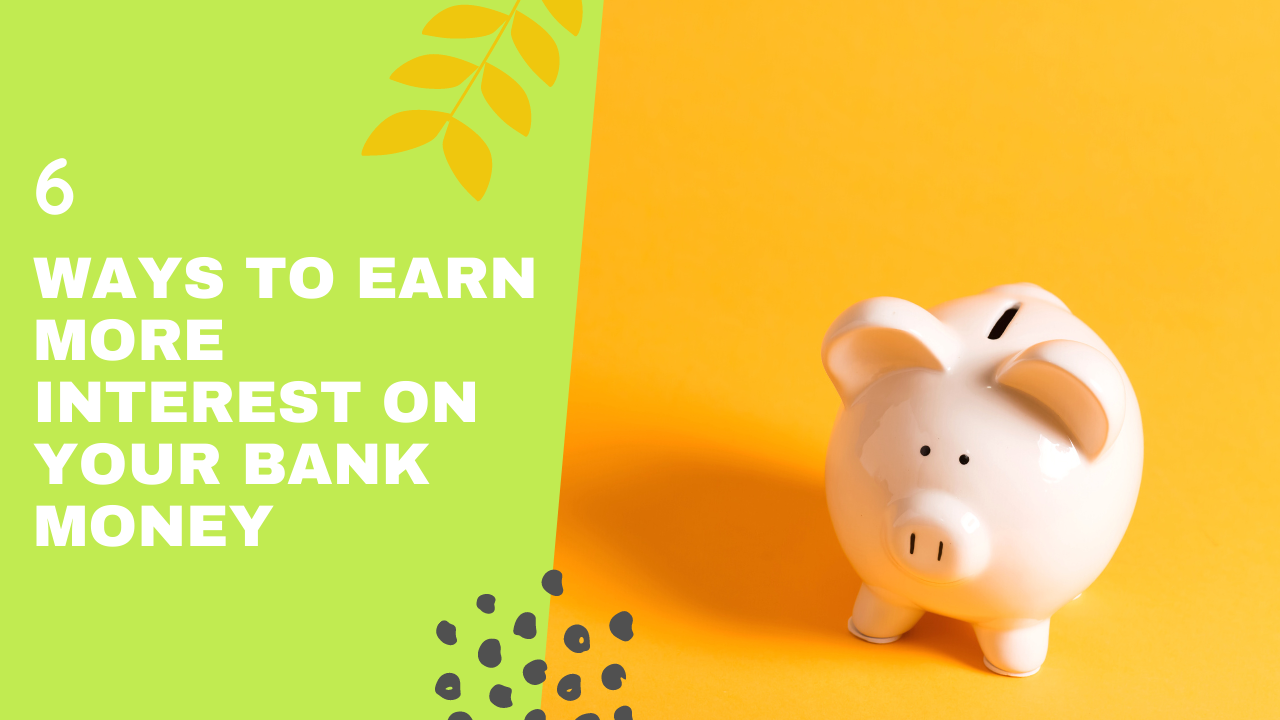 6 Ways To Earn More Interest on Your Bank Money | Blog Thumbnail