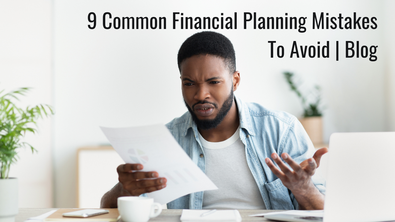 9 Common Financial Planning Mistakes To Avoid   Blog Thumbnail