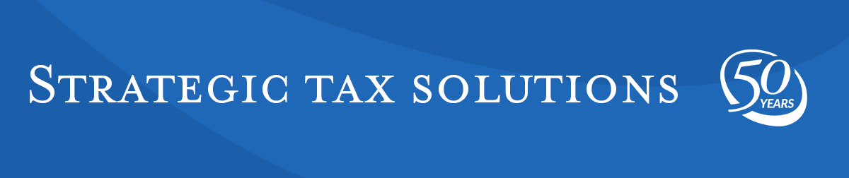 Strategic tax solutions for over fifty years