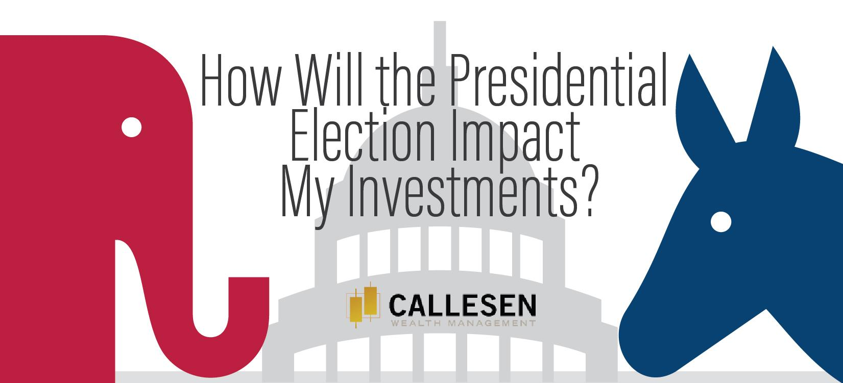 """How Will the Presidential Election Impact My Investments?"" Thumbnail"