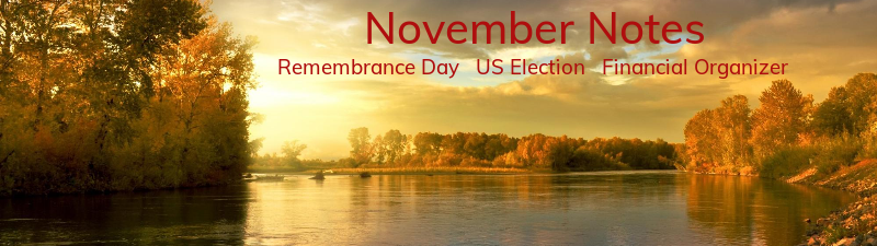 In this issue - Remembrance Day, US elections and historical performance, estate and personal financial organizer Thumbnail
