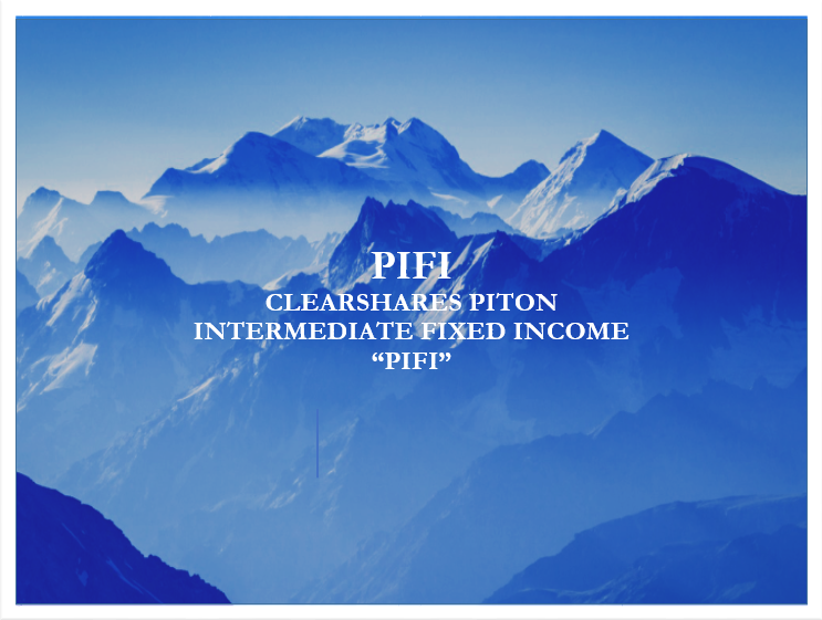 ClearShares Launches ClearShares Piton Intermediate Fixed Income ETF (NYSE Ticker: PIFI)   Sub-Advised by Piton Investment Management Thumbnail