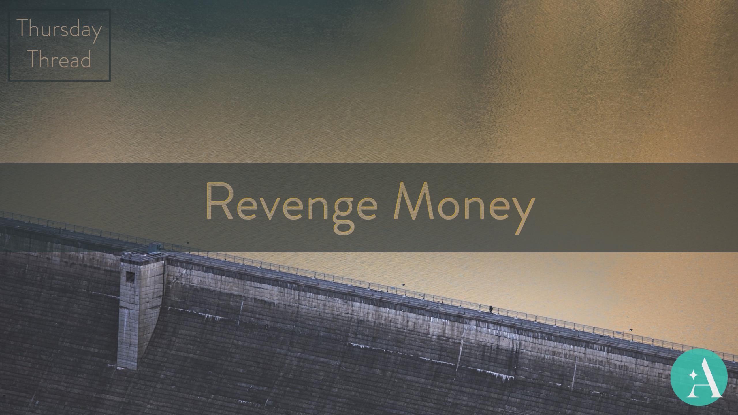 Thursday Thread: Revenge Money Thumbnail