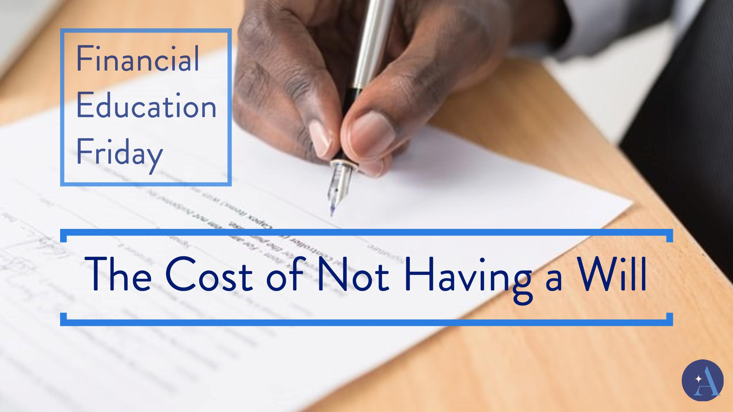 FinEdFriday: The Cost of Not Having a Will Thumbnail