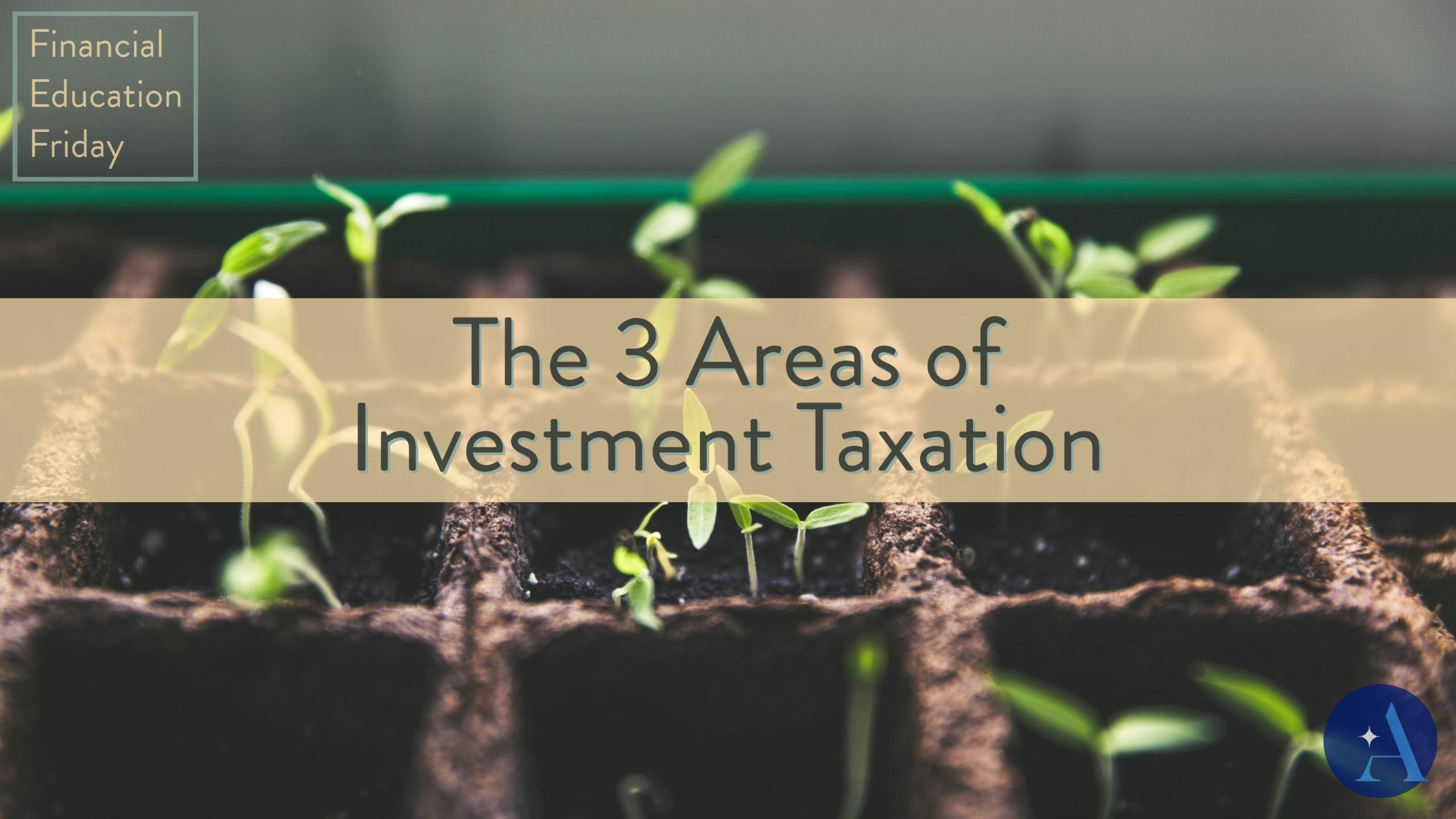 FinEdFriday: The 3 Areas of Investment Taxation Thumbnail