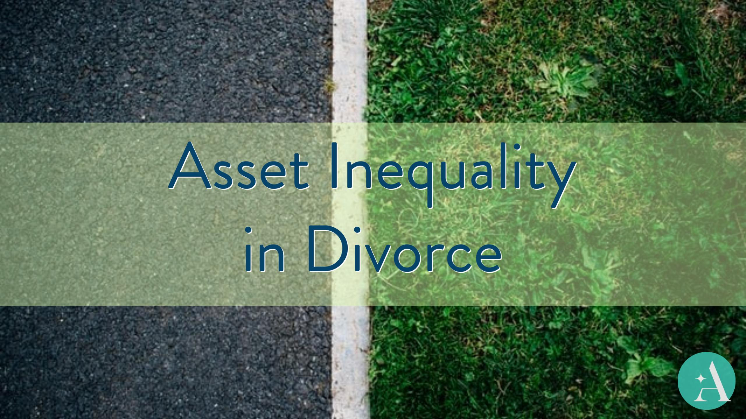 Asset Inequality in Divorce Thumbnail