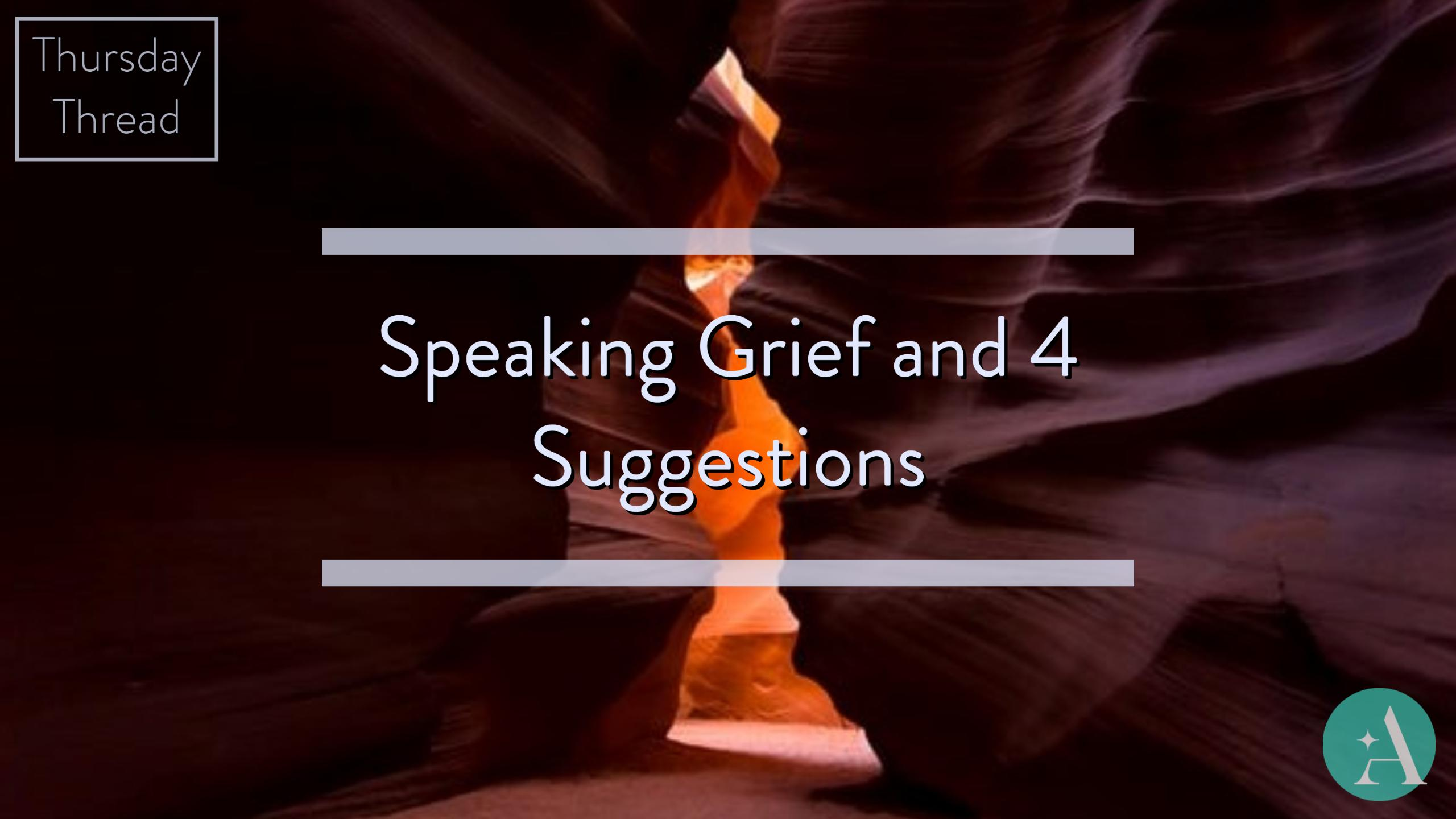 Thursday Thread: Speaking Grief and 4 Suggestions Thumbnail