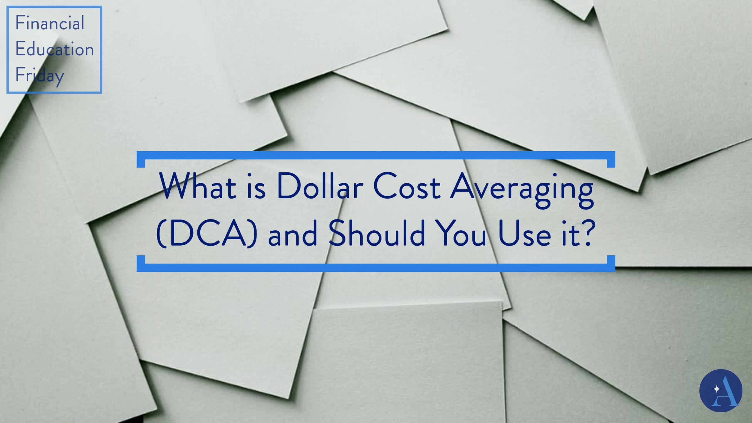 FinEdFriday: What is Dollar Cost Averaging (DCA) and Should You Use it? Thumbnail