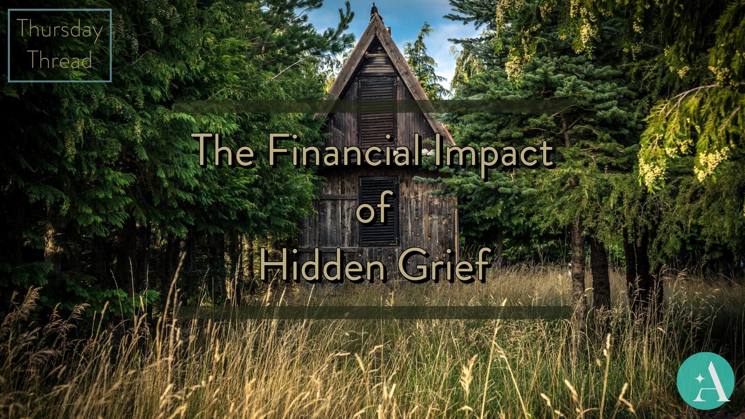 Thursday Thread: The Financial Impact of Hidden Grief Thumbnail