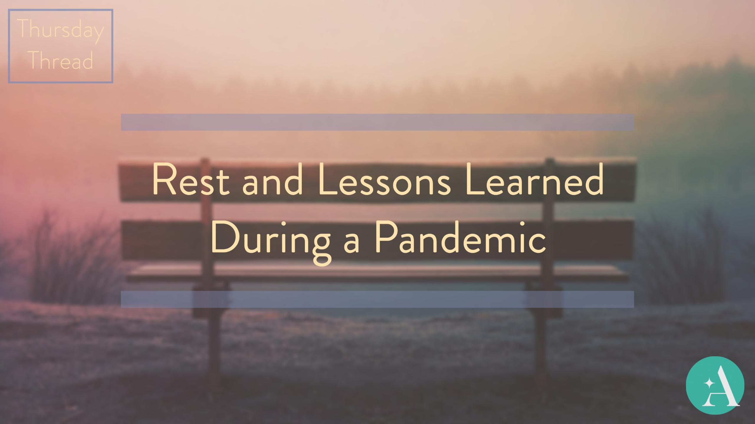 Thursday Thread: Rest and Lessons Learned During a Pandemic  Thumbnail