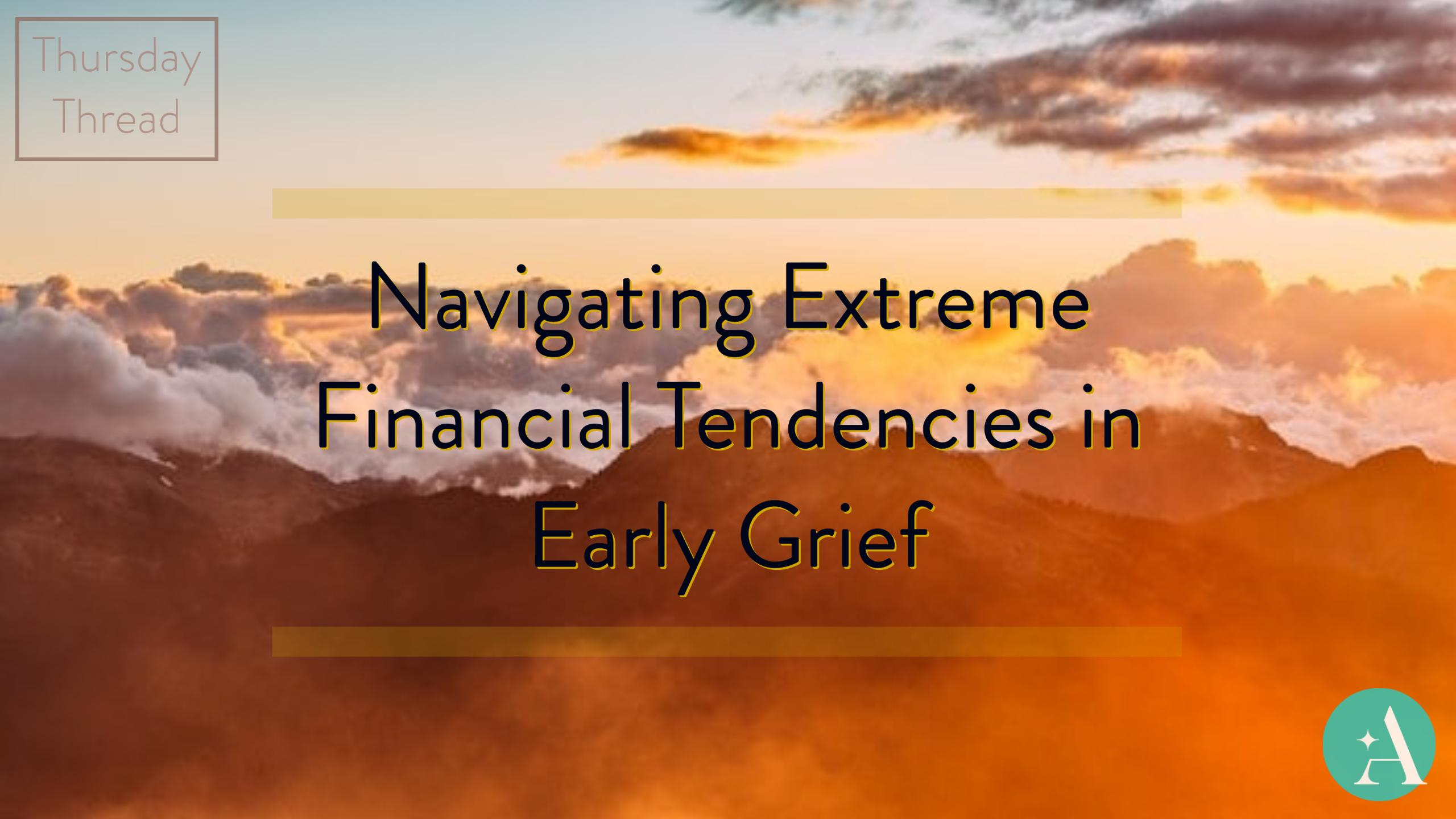 Navigating Extreme Financial Tendencies in Early Grief Thumbnail