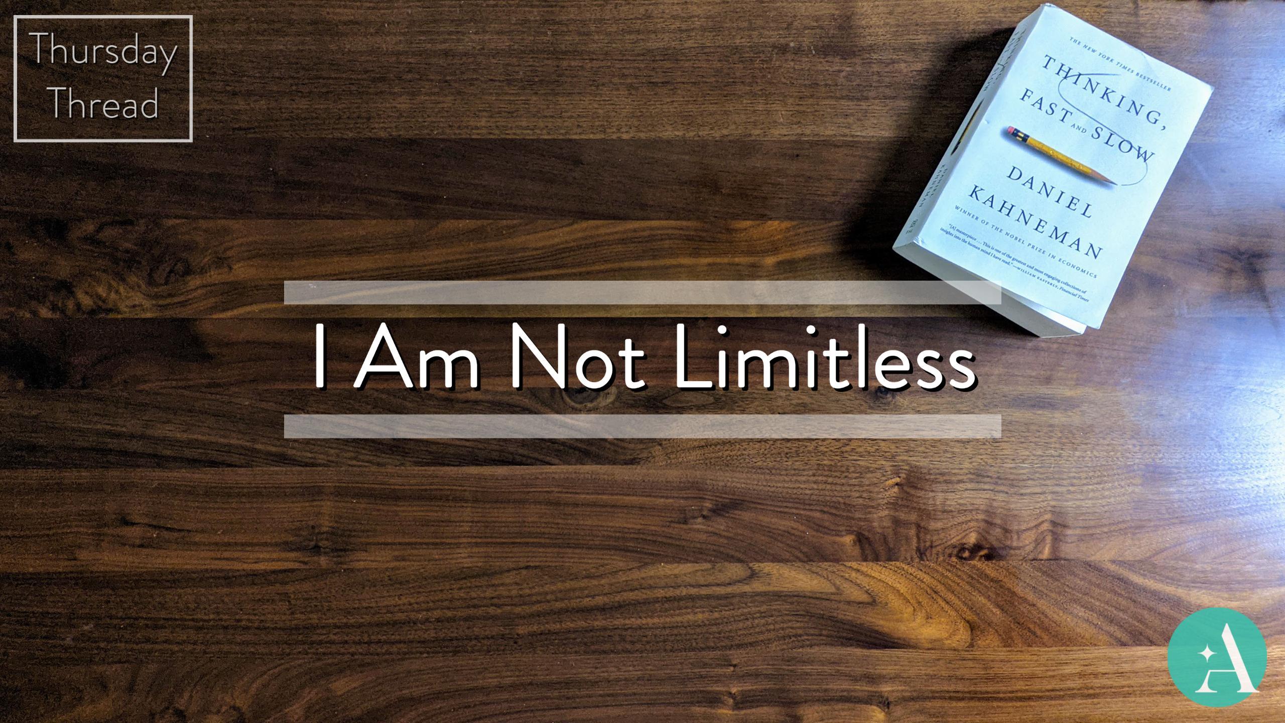 Thursday Thread: I Am Not Limitless Thumbnail