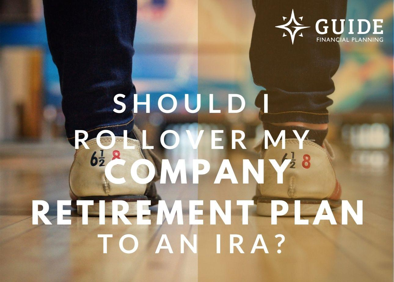Should I Rollover My Company Retirement Plan To An IRA? Thumbnail