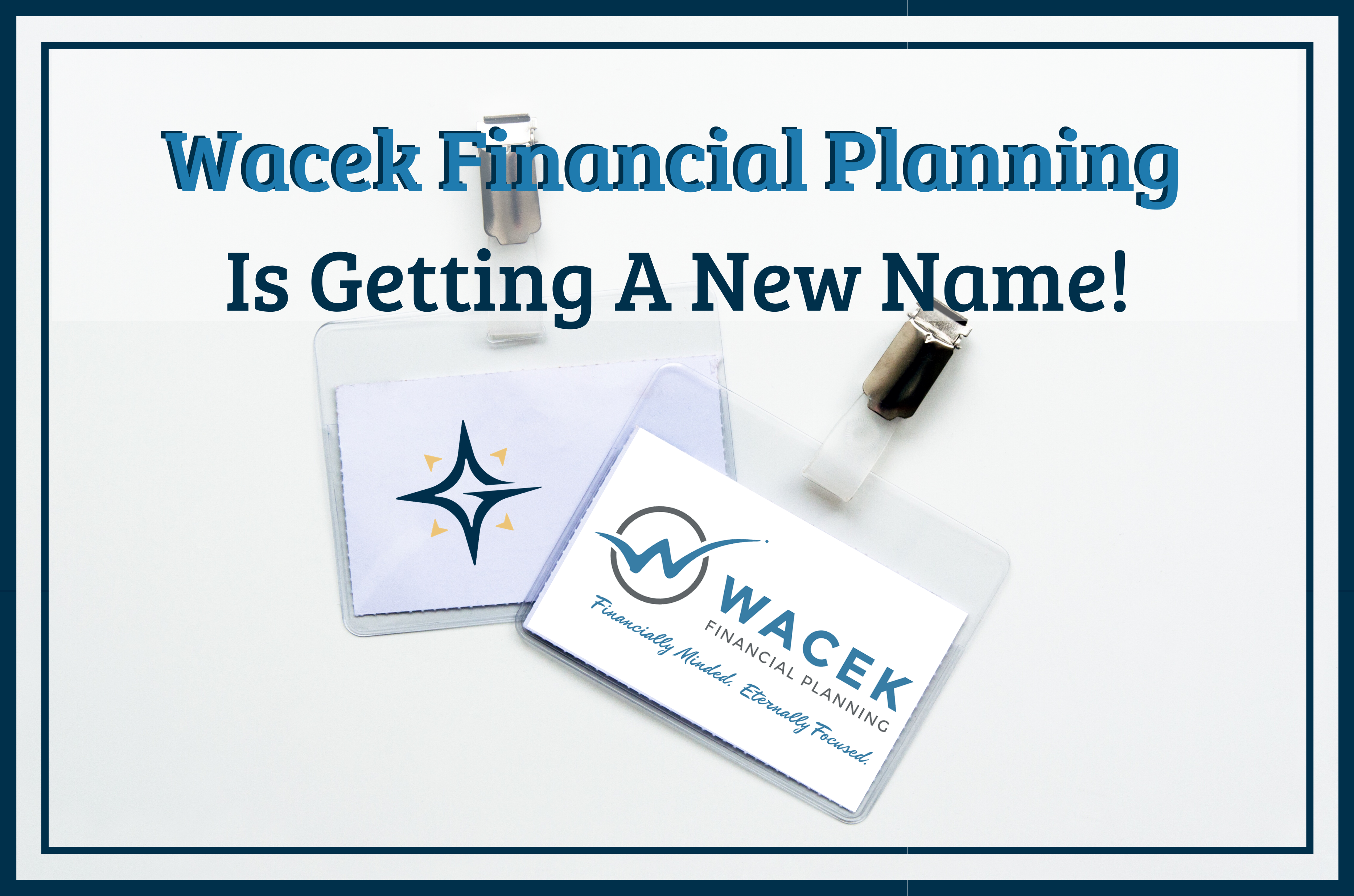 Wacek Financial Planning Is Getting A New Name! Thumbnail