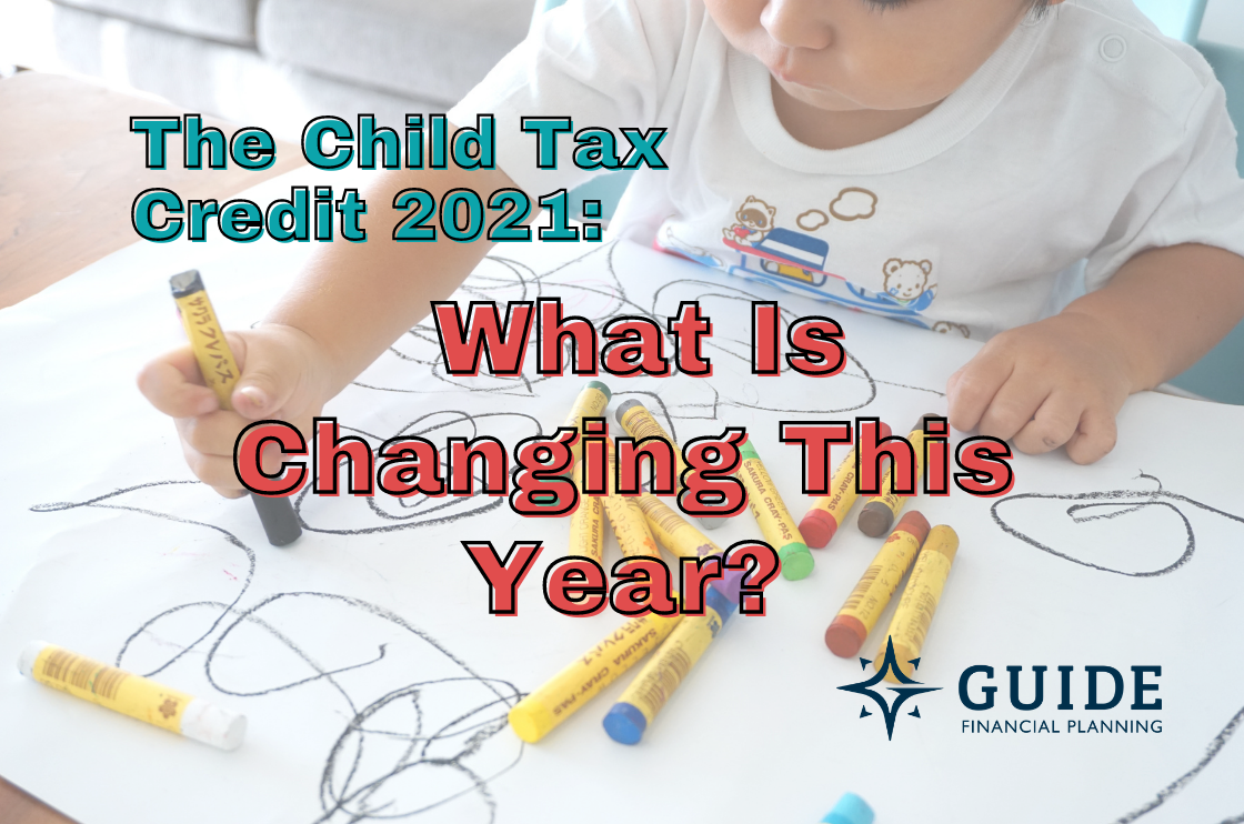 The Child Tax Credit 2021: What Is Changing This Year? Thumbnail