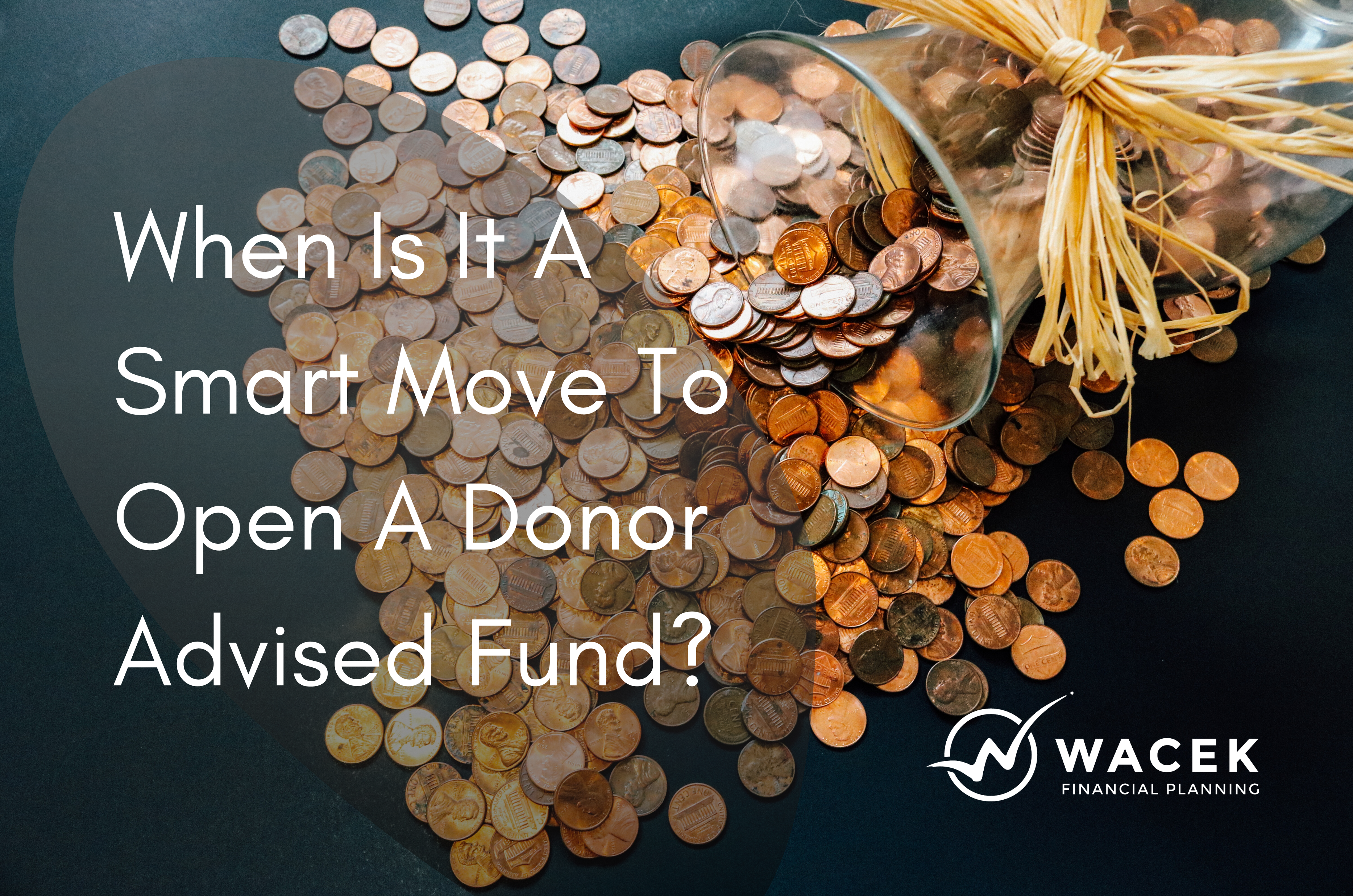 When Is It A Smart Move To Open A Donor Advised Fund? Thumbnail